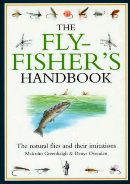 The fly-fisher's handbook