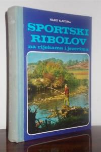 Knjiga: SPORTSKI RIBOLOV na rijekama i jezerima