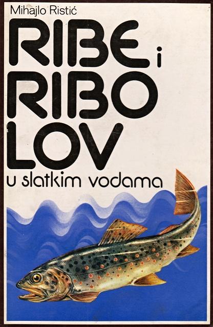 Knjiga: Ribe i ribolov u slatkim vodama